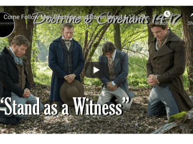 "Come Follow Me - Doctrine and Covenants 14-17: ""Stand as a Witness"""