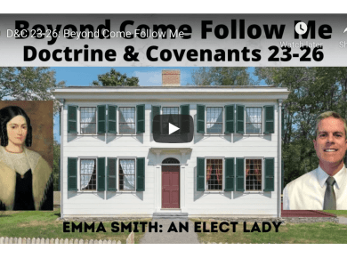 """VIDEO: Beyond Come, Follow Me Doctrine and Covenants Lesson 11: March 8–14 """"Strengthen the Church"""" Doctrine and Covenants 23–26"""
