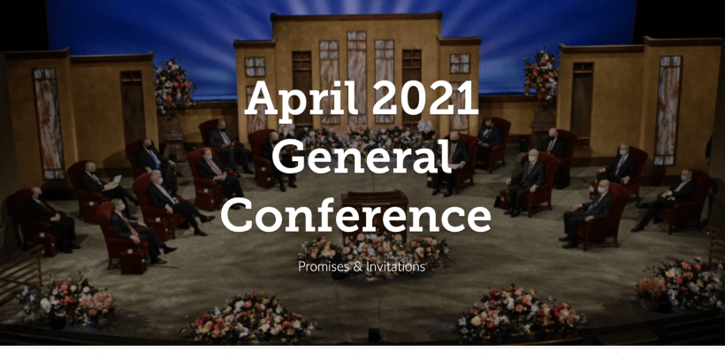 April 2021 General Conference Promises and Invitations