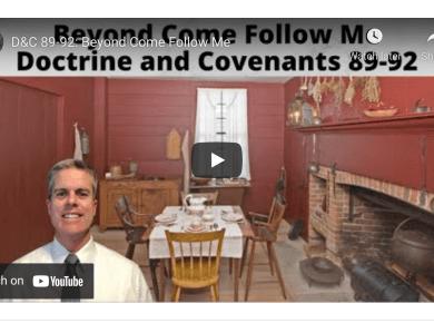 D&C 89-92: Beyond Come Follow Me