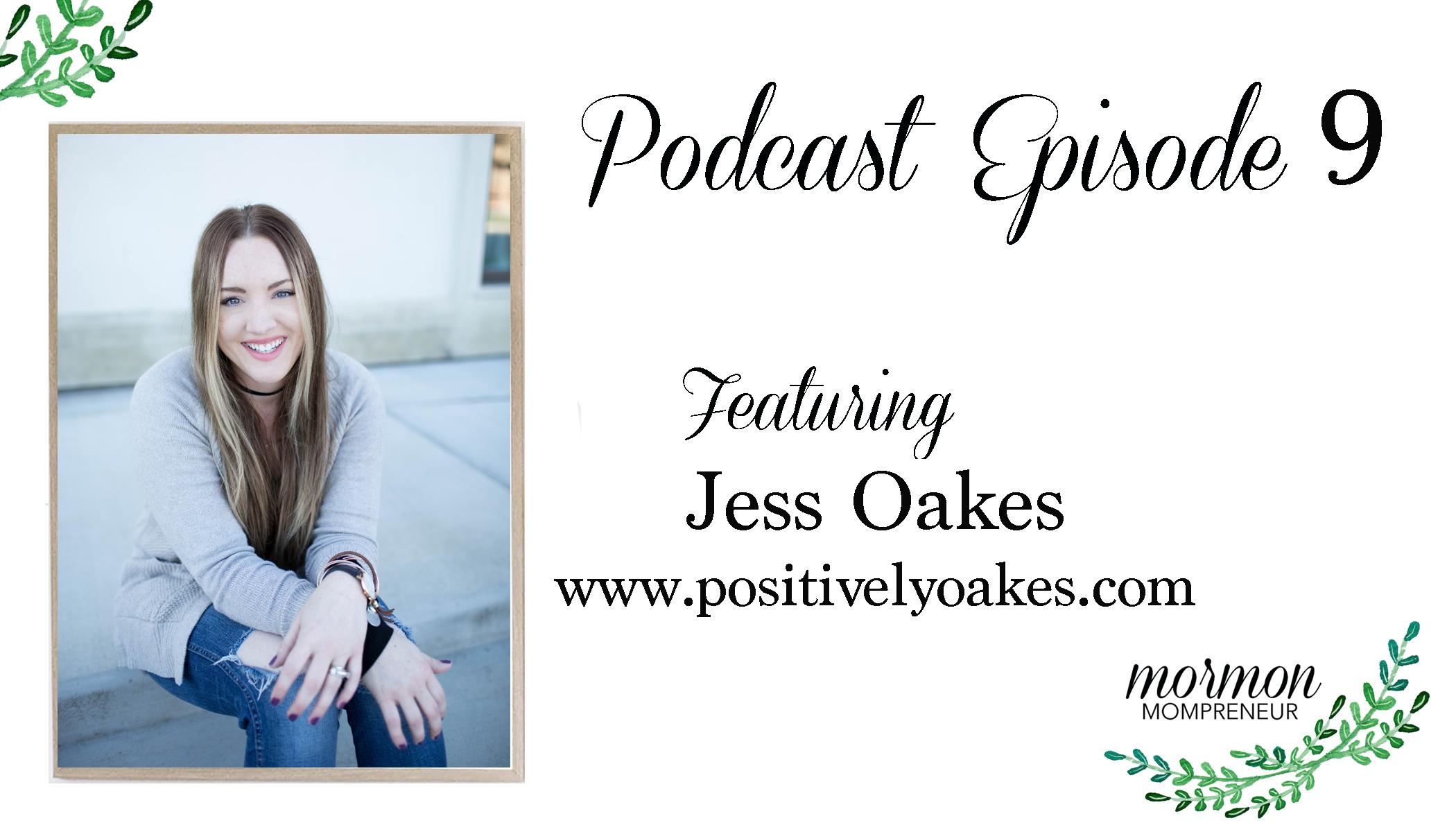 mormon mompreneur podcast episode 9 jess oakes