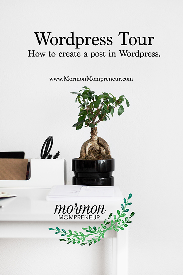 mormon mompreneur how to create a post wordpress tour
