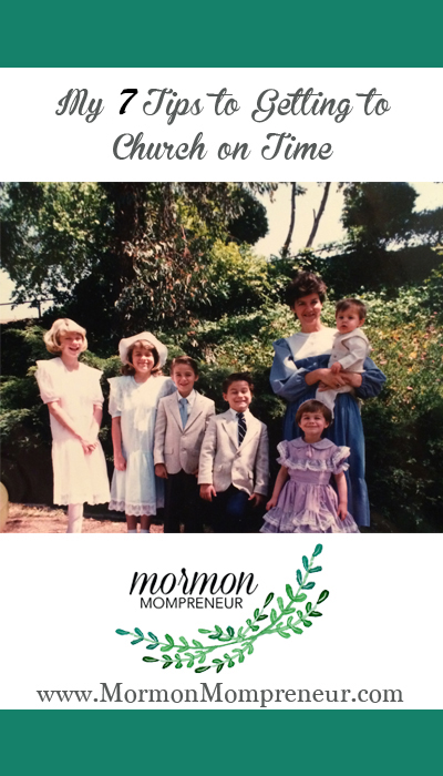 How to get ready for church on time Mormon Mompreneur