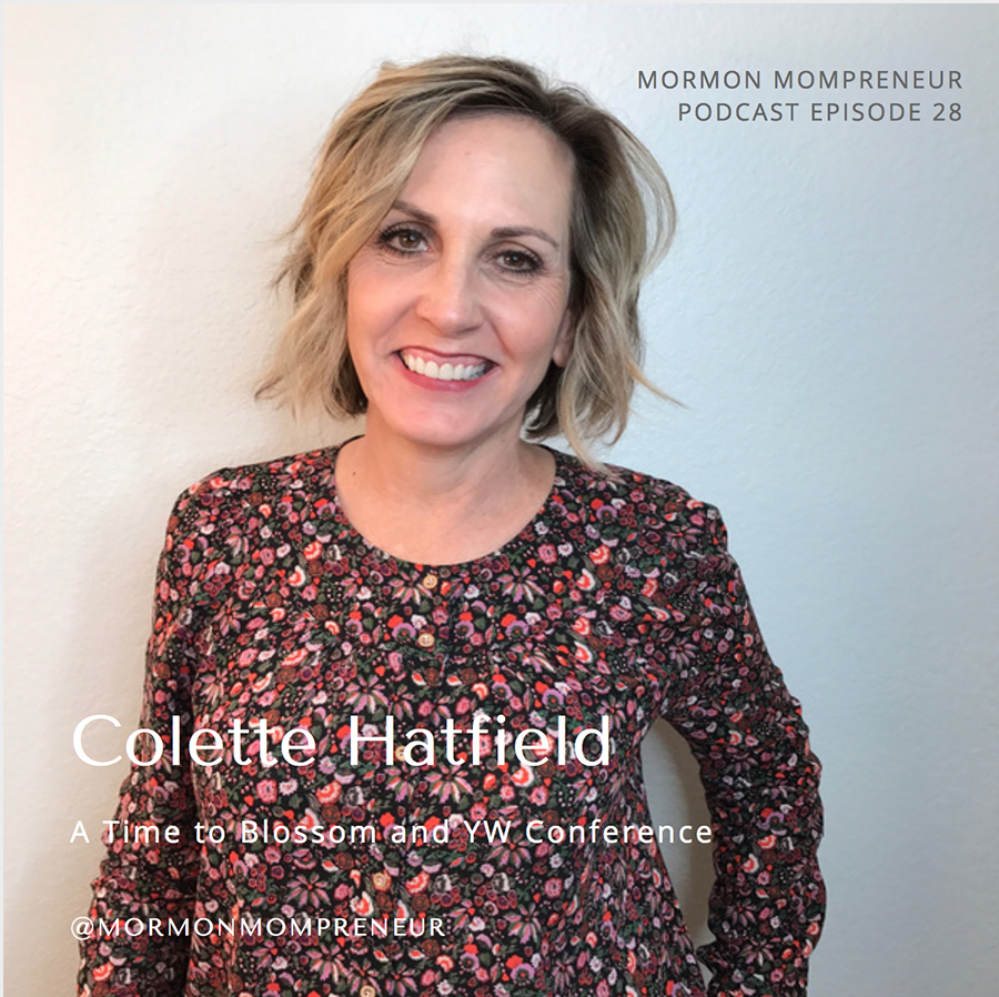 Episode 28 Colette Hatfield from A Time to Blossom and YW Conference