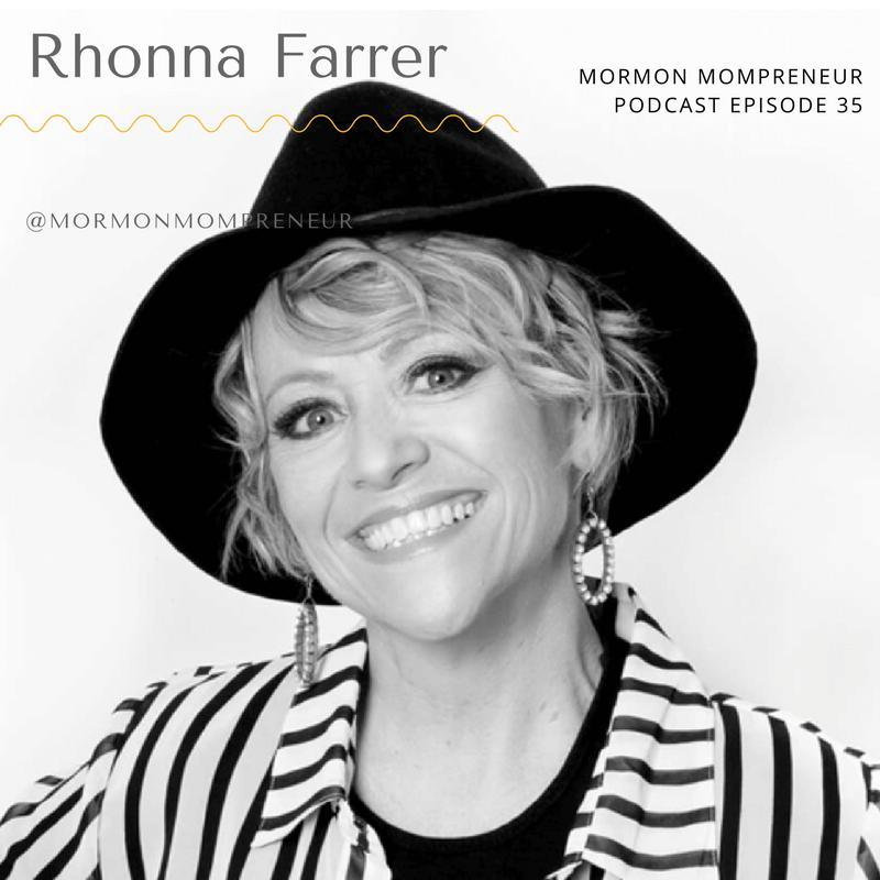 Episode 35 Rhonna Farrer from Rhonna Designs App for Mormon Mompreneur