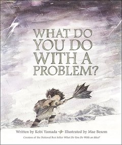what_do_you_do_with_a_problem_book_cover__26887-1469831448-1280-1280