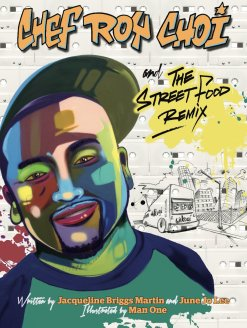 Chef Roy Choi and The Street Food Remix is a Great Read for Asian Pacific American Heritage Month