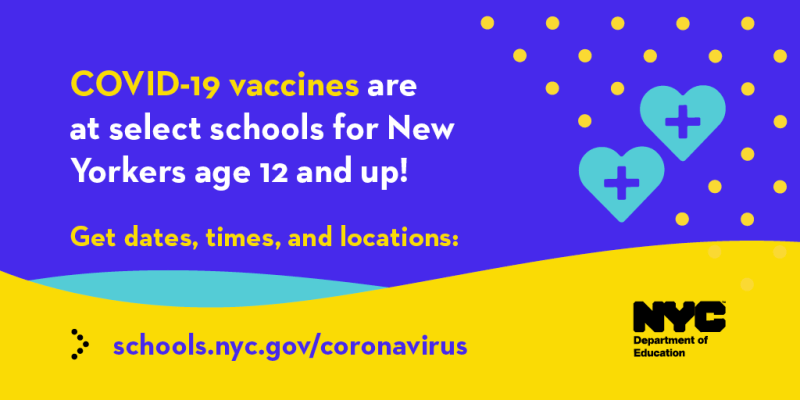 """Banner that reads, """"COVID-19 vaccines are at select schools for New Yorkers age 12 and up"""""""