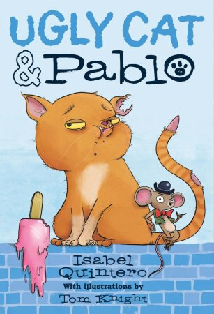 """Book cover for """"Ugly Cat and Pablo"""" by Isabel Quintero"""