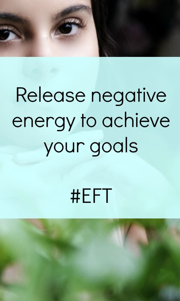 EFT tapping - Release negative energy to achieve your goals #EFT