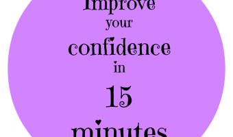 Improve your self confidence in just 15 minutes