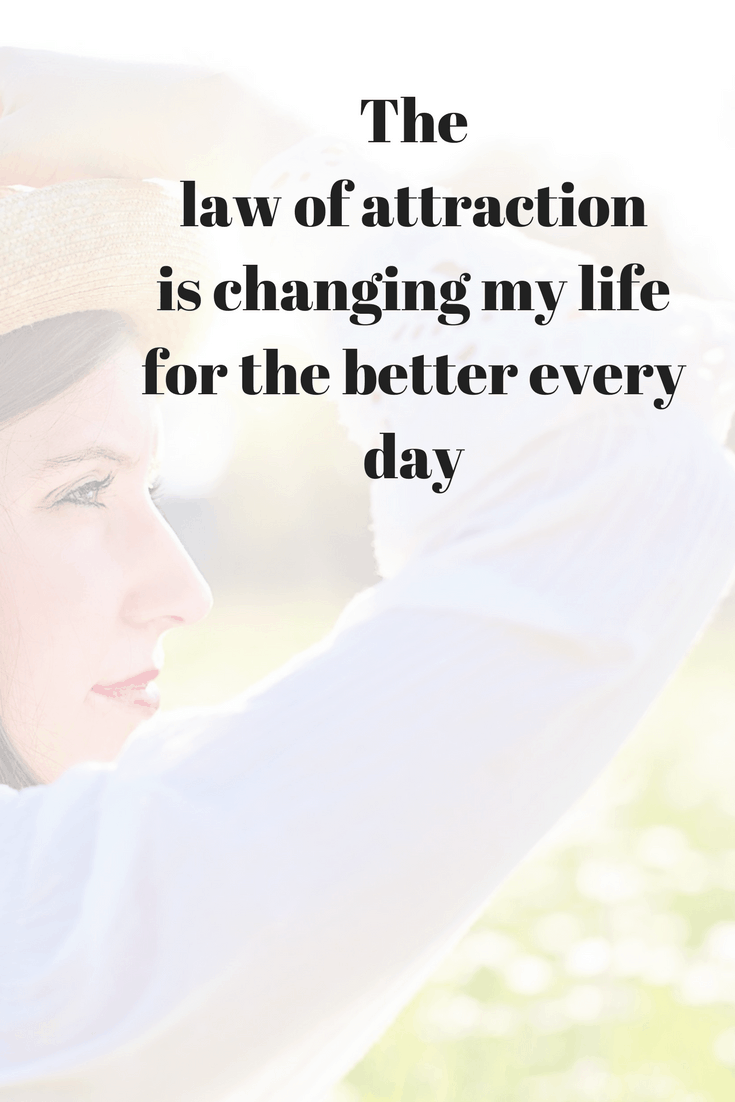 Affirmations for law of attraction success - The law of attraction is changing my life for the better every day