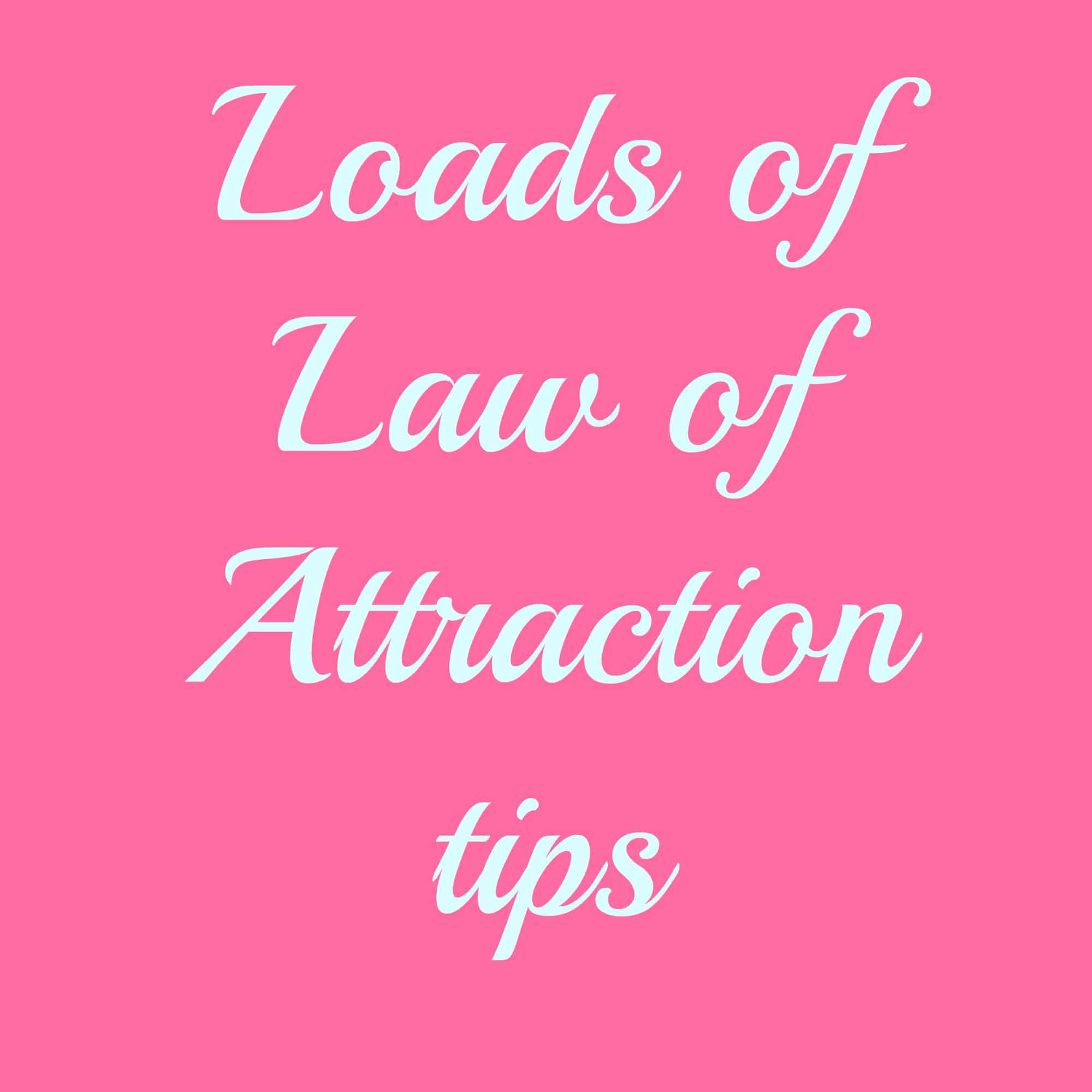 Loads of Law of attraction tips to help you start attracting the things you want.