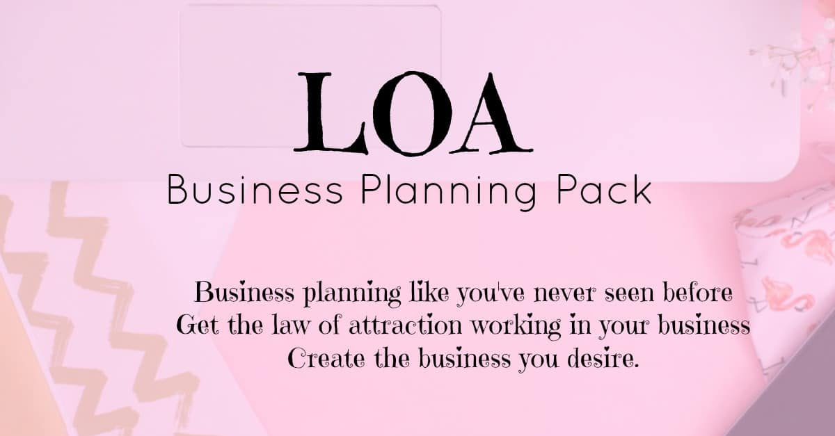 LOA Business Planning Pack - Get the law of attraction really working in your business to help you create the business you desire.