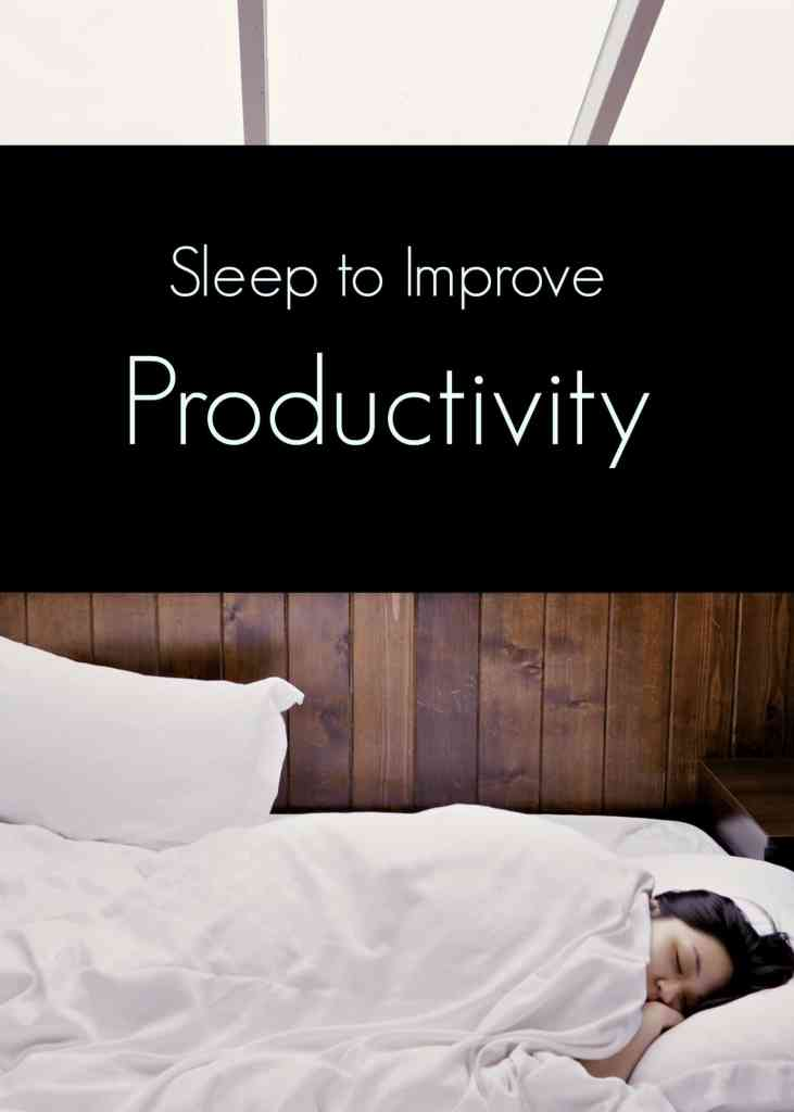 "Sleep to improve productivity in your business day. I was advised to sleep 8-hours each night and my initial thoughts were ""That's crazy"" I thought, I was too busy to sleep that many hours but soon realized that I was busy but not productive. After just a week of getting more sleep I found my productivity levels were so much better as was my life in general. Give it a go for yourself. Click through for tips to help get more sleep."