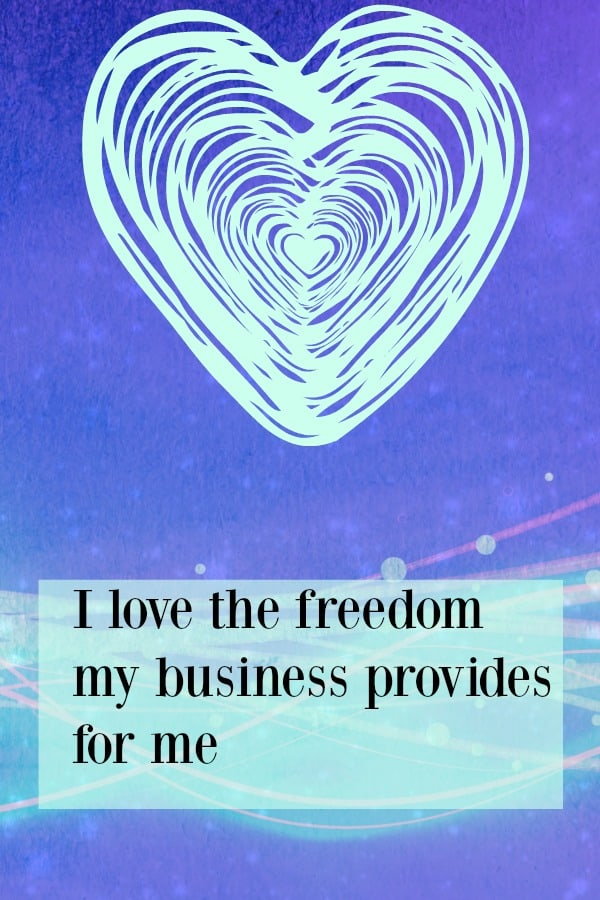 Your business is supposed to give you the freedom to live the life you want. Love this affirmation.