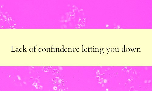 A lack of confidence is often a big block when it comes to the success of your home business.