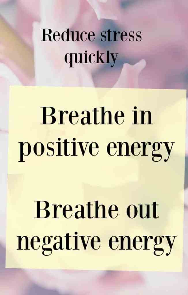 A quick way to effectively reduce stress. Take a nice deep, slow breath in and out and repeat Breath in Positive energy and breathe out negative energy.