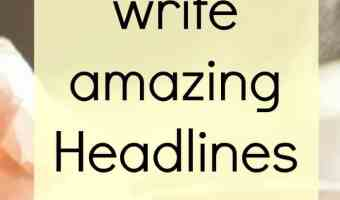 How to write amazing headlines every time