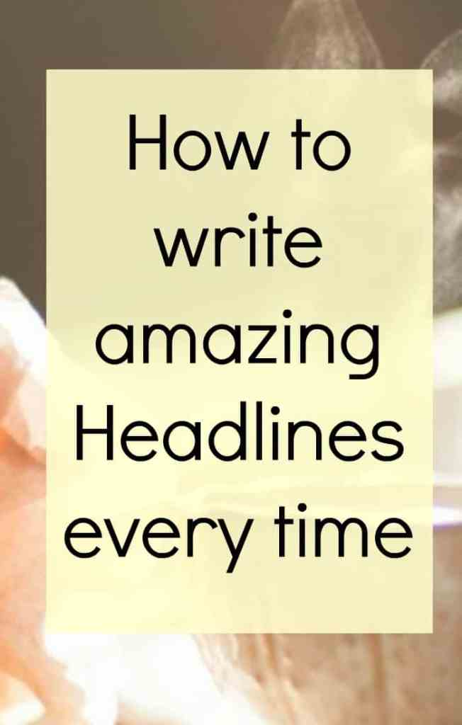 Learn how to write amazing headings for your blog posts every tiime
