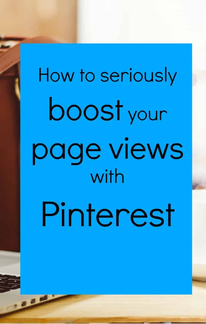 How to boost you blog page views with Pinterest.