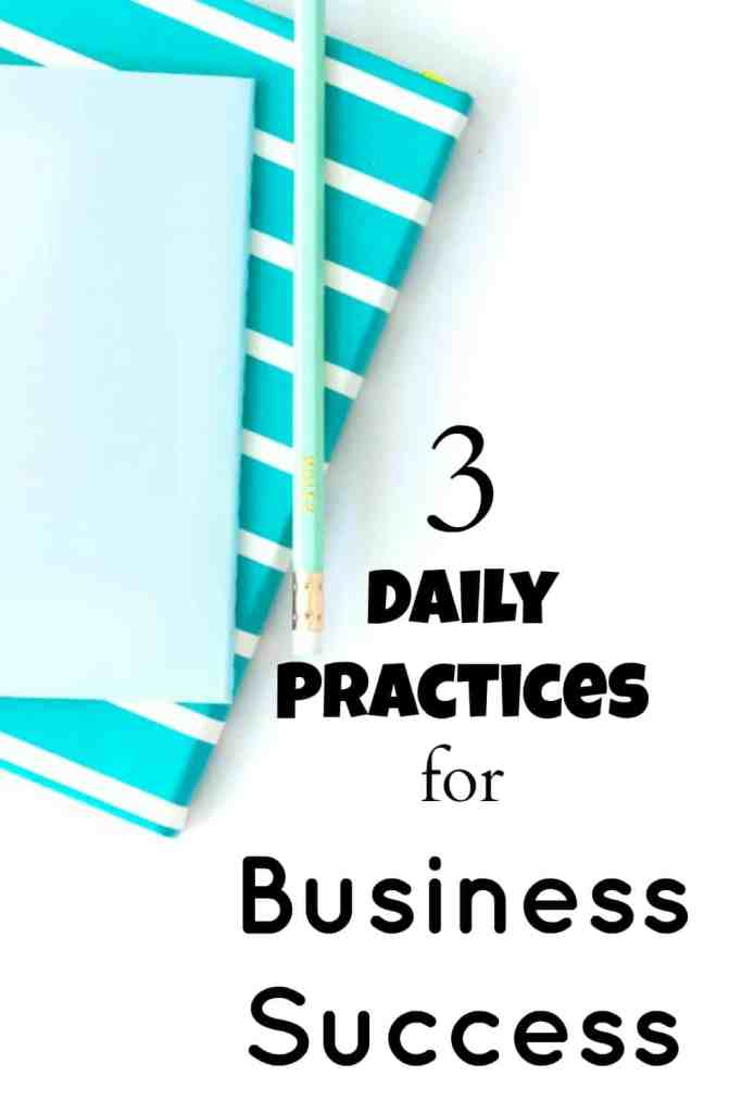 3 daily practices for business success - Start your day with focus, Prioritize, review. Click through for more detail. These practices will set you up for business success now and long-term.