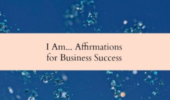 10 I AM… Affirmations for business success