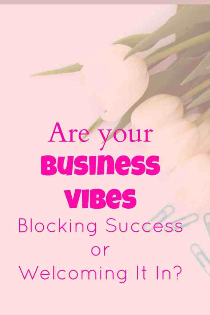 Are your business vibes blocking success or welcoming it in?
