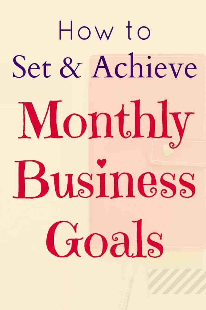 Tips to help you set and achieve your monthly business goals. Effective goal setting means you have a clear focus and you always know exactly what you need to work on.