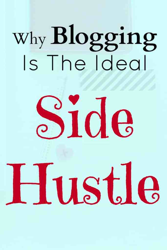 Why blogging is the ideal side hustle - This is a fantastic guest post showing exactly why blogging could be a really great side hustle for you.