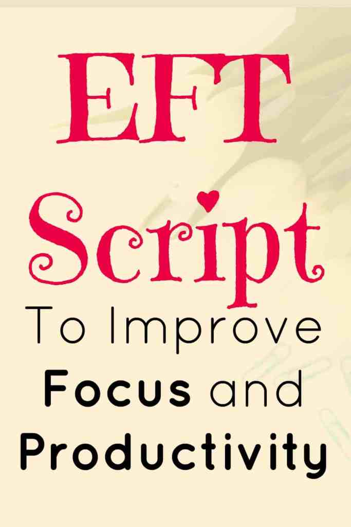 EFT to improve focus and productivity. Follow along with this EFT script. Being able to focus and be productive in your business is essential, I recommend following this script regularly.