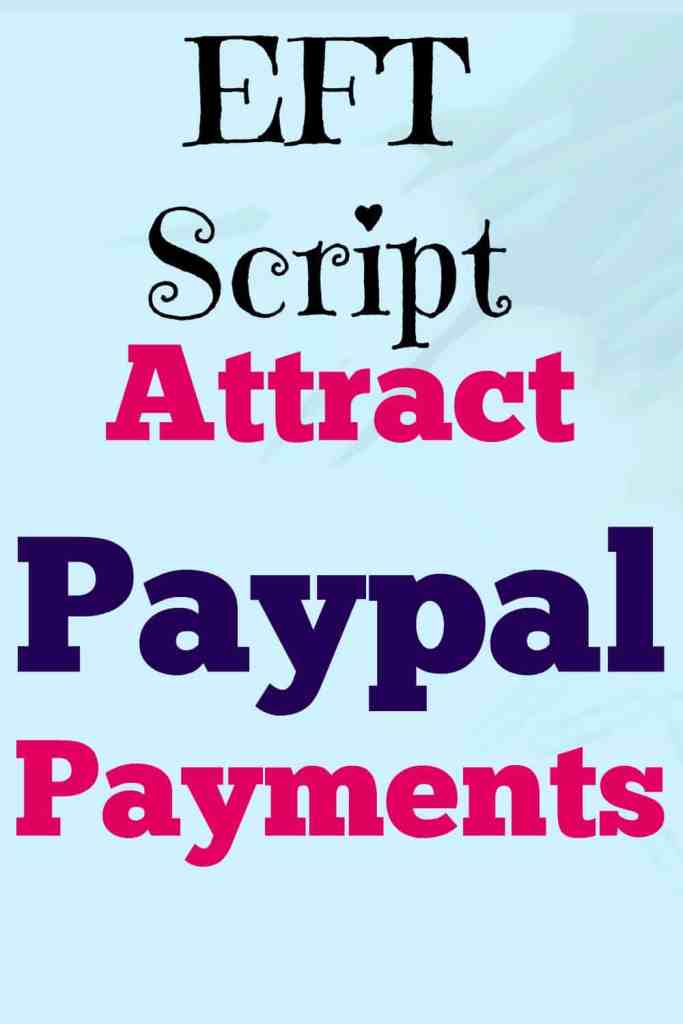 EFT script to help you attract more Paypal payments.