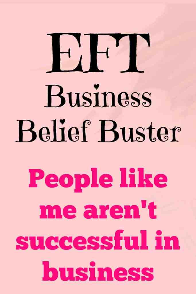EFT Business belief buster - People like me are not successful in business. This is a 2-part EFT script to release and empower. A Morning Business Chat - Success mindset post.