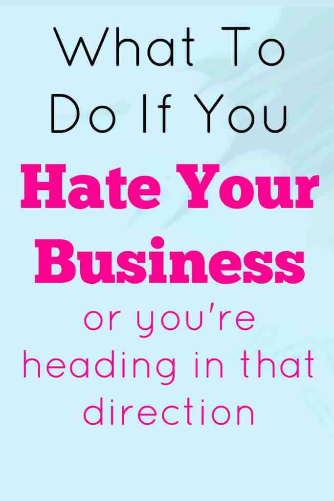 Here are some powerful tips if you hate your business or you're heading in that direction.  This is a success mindset post from Morning Business Chat - These tips will help you get back to feeling positive about your business.