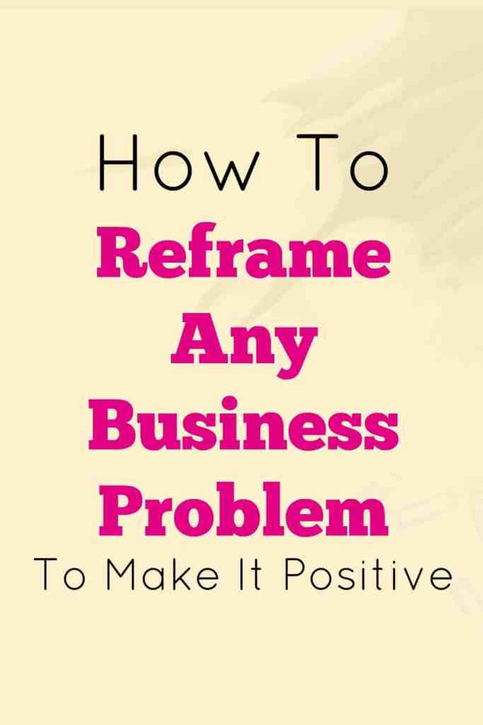 How to reframe any business problem or negative situation that arises in your business. This is a success mindset post from Morning Business Chat. Reframing is a powerful technique that I teach in my law of attraction coaching sessions. It's powerful and can really help you to create a super positive success mindset.