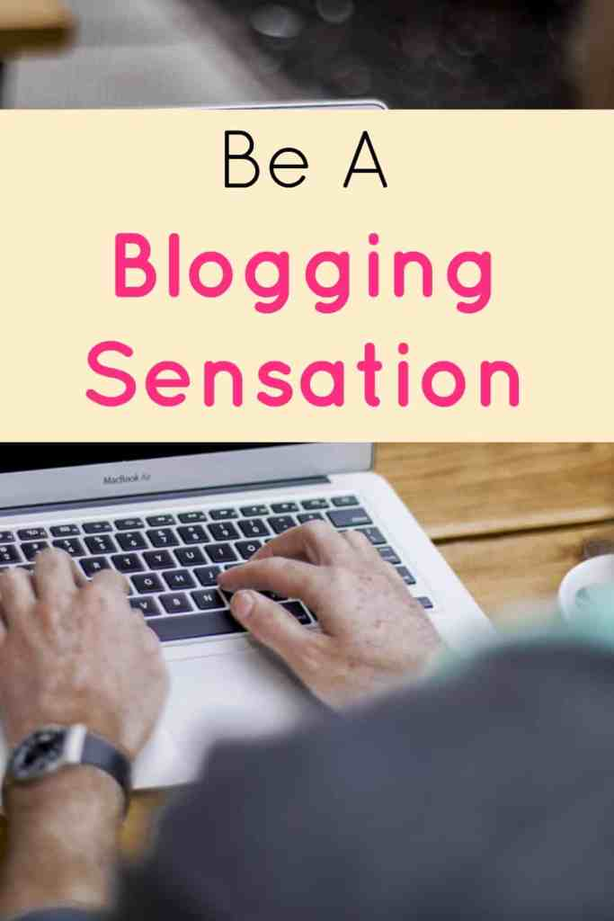 Here are some top tips to ensure you become a blogging sensation.
