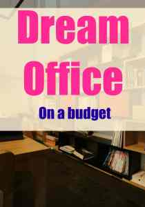 How to create your dream office on a budget.