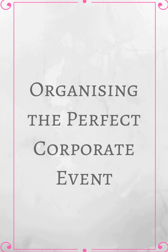 Organising the Perfect Corporate Event