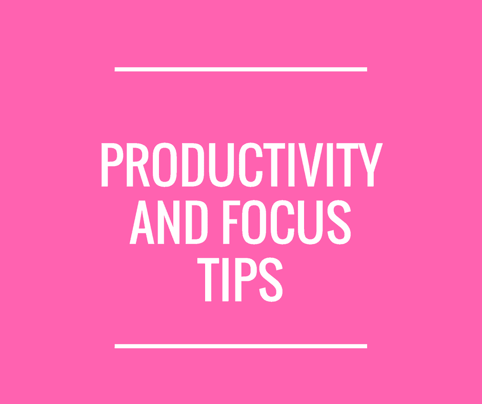 Productivity and focus tips for business success