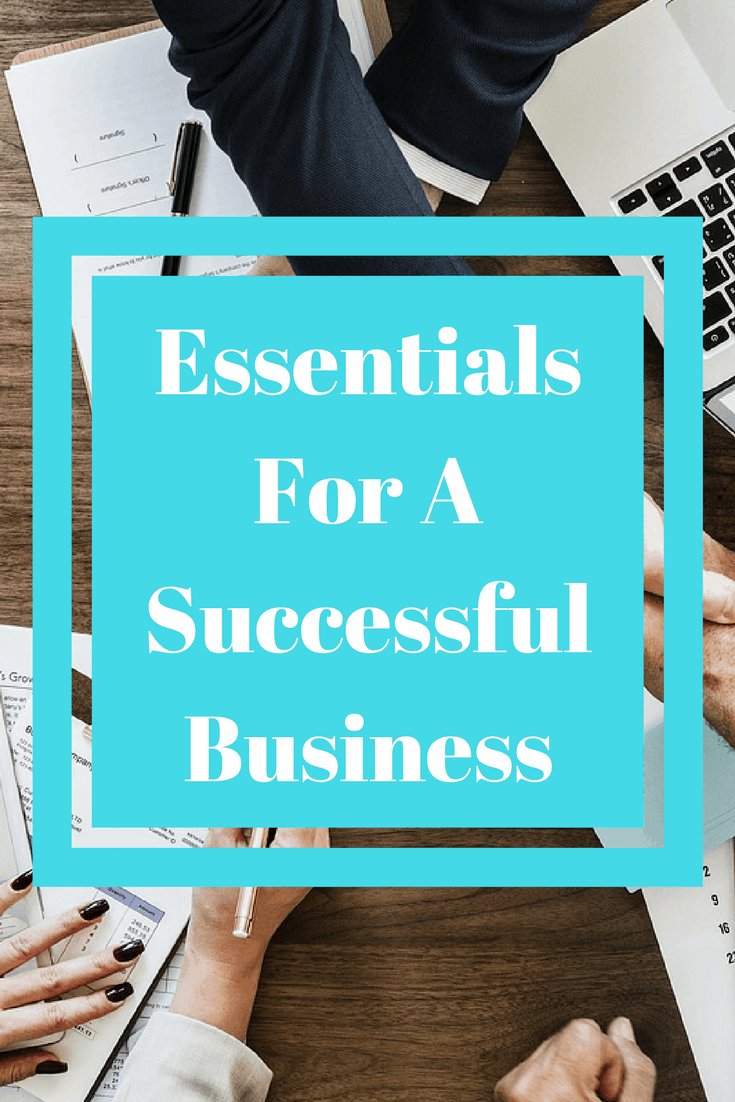 Essentials For A Successful Business