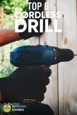 6 Best Cordless Drills & Drivers for DIY Tasks: 2017 Review