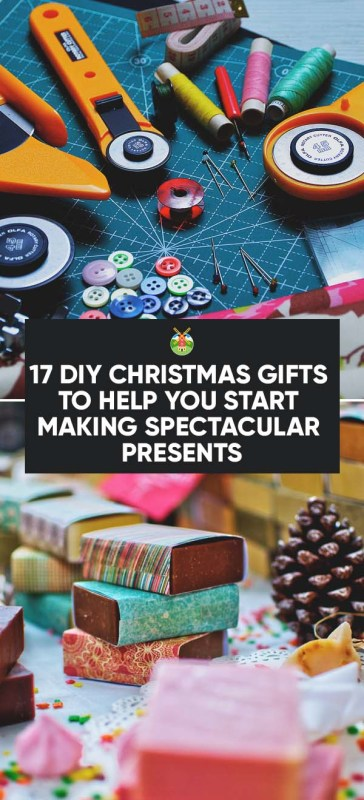 17 DIY Christmas Gifts to Help You Start Making ...