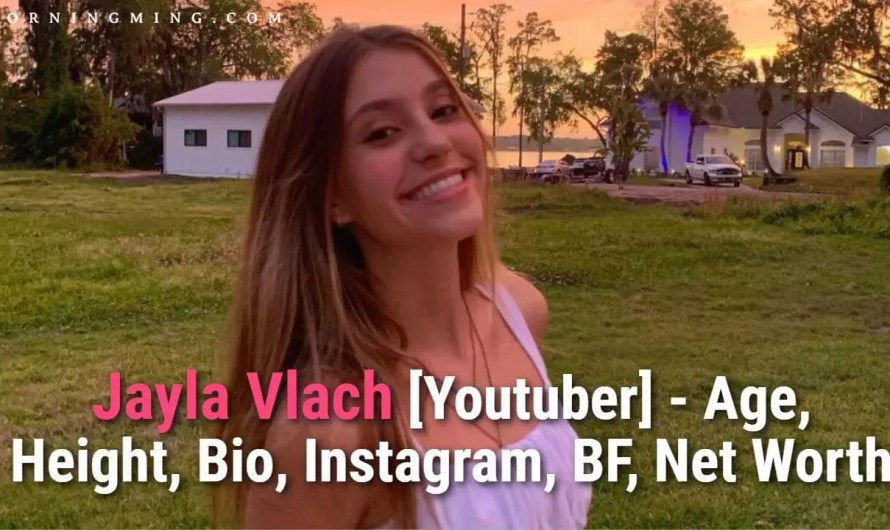 Jayla Vlach [Youtuber] – Age, Height, Bio, Instagram, BF, Net Worth