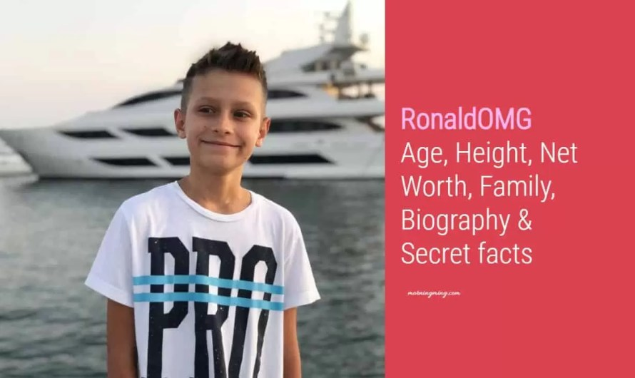 RonaldOMG Age, Height, Net Worth, Family, Biography & Secret facts