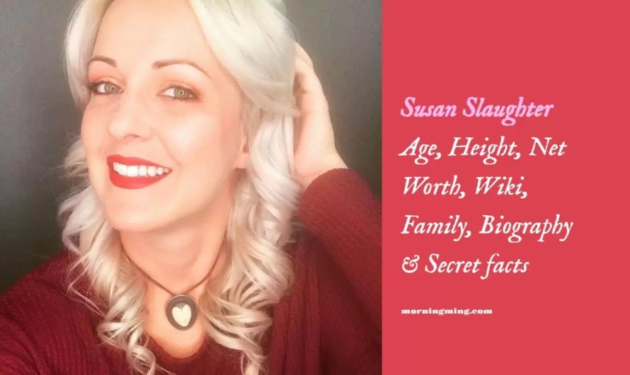 Susan Slaughter Age, Height, Net Worth, Wiki, Family, Biography & Secret facts