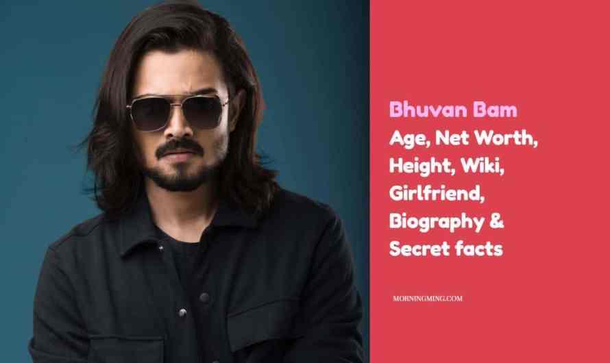 Bhuvan Bam Age, Net Worth, Height, Wiki, Girlfriend, Biography & Secret facts