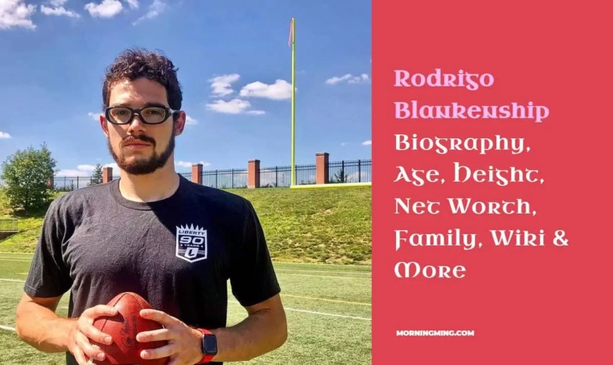 Rodrigo Blankenship Bio: Age, Height, Net Worth, Family, Wiki & More