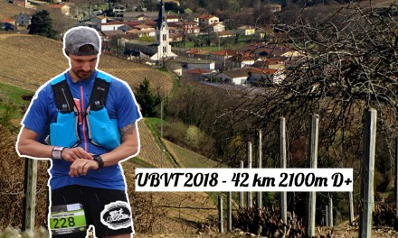 [COURSE] Ultra Beaujolais Villages Trail (UBVT) – 42 km 2100m D+ | Le Beaujolais, j'en redemande