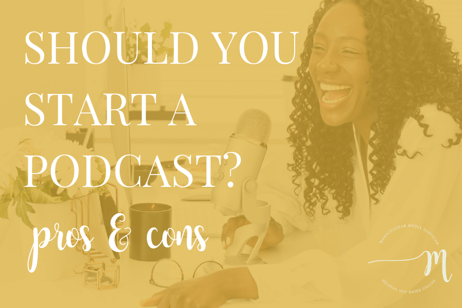 Should You Start a Podcast? Pros & Cons