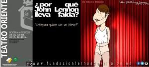 """TEATRO: """"¿Por qué John Lennon lleva falda?"""", de Claire Dowie. 26 de abril. Teatro Oriente @ Teatro Oriente   Morón de la Frontera   Andalucía   España"""
